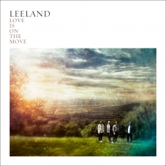 love is on the move  - leeland